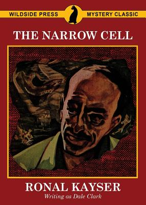 The Narrow Cell by Ronal Kayser, Dale Clark