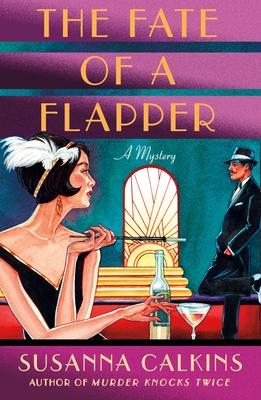 The Fate of a Flapper: A Mystery by Susanna Calkins