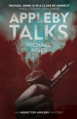 Appleby Talks: 23 Detective Stories by Michael Innes