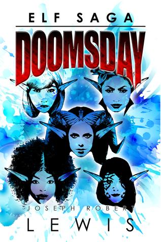 Elf Saga: Doomsday by Joseph Robert Lewis