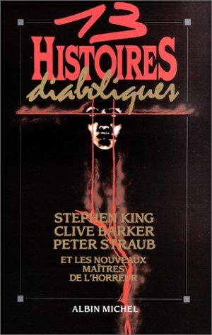 13 histoires Diaboliques by Peter Straub, Douglas E. Winter, Jean-Daniel Brèque, Stephen King, Clive Barker