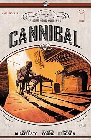 Cannibal #4 by Brian Buccellato, Jennifer Young, Matías Bergara