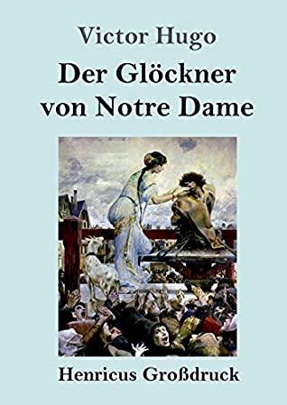Der Glöckner von Notre Dame (Großdruck) by Victor Hugo