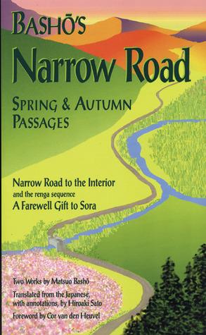 Basho's Narrow Road: Spring and Autumn Passages by Matsuo Bashō, Hiroaki Sato