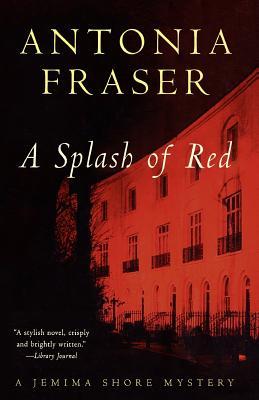 Splash of Red by Antonia Fraser