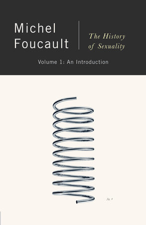 The History of Sexuality, Volume 1: An Introduction by Michel Foucault