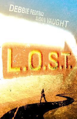 L.O.S.T. by Debbie Federici, Susan Vaught, R.S. Collins