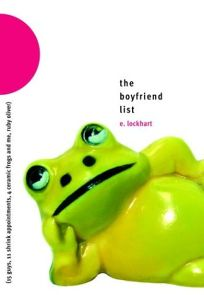 The Boyfriend List: 15 Guys, 11 Shrink Appointments, 4 Ceramic Frogs and Me, Ruby Oliver by E. Lockhart