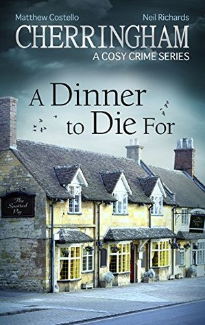 A Dinner to Die For by Matthew Costello, Neil Richards