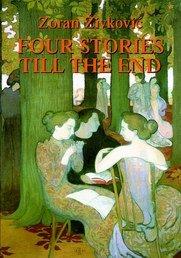 Four Stories Till the End by Zoran Živković