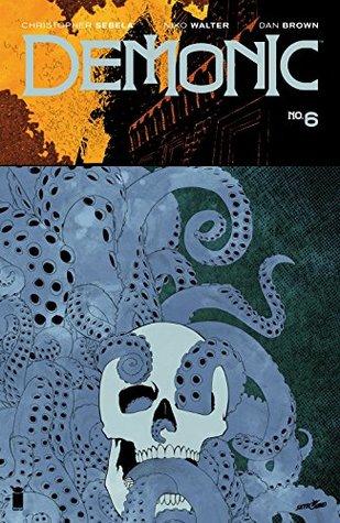 Demonic #6 by Dan Brown, Christopher Sebela, Niko Walter