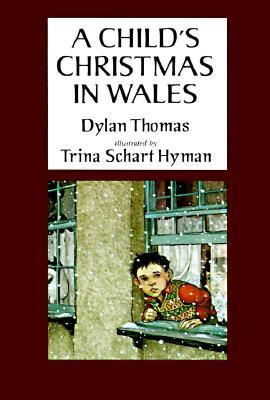 A Child's Christmas in Wales by Dylan Thomas, Trina Schart Hyman