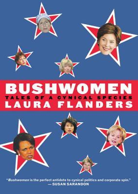 Bushwomen: Tales of a Cynical Species by Laura Flanders