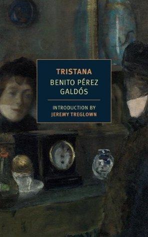 Tristana by Jeremy Treglown, Margaret Jull Costa, Benito Pérez Galdós