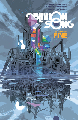 Oblivion Song by Kirkman & de Felici, Volume 5 by Robert Kirkman
