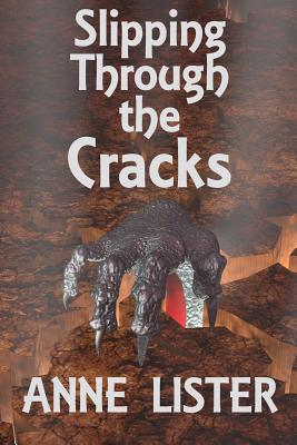 Slipping Through the Cracks by Anne Lister