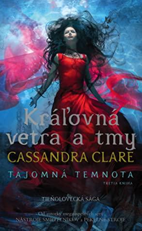 Kráľovná vetra a tmy by Cassandra Clare
