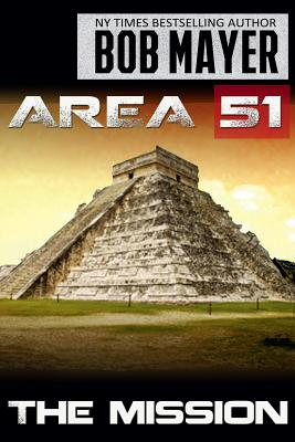 Area 51 the Mission by Bob Mayer