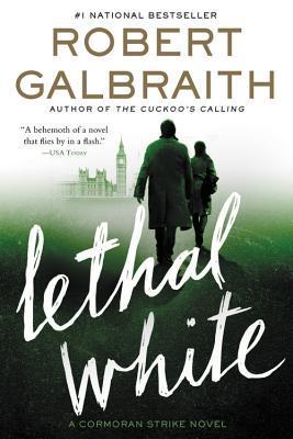 Lethal White by Robert Galbraith, J.K. Rowling