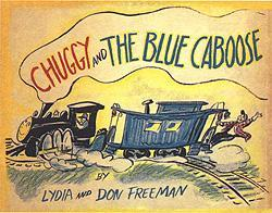 Chuggy and The Blue Caboose by Don Freeman, Lydia Freeman