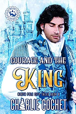 Courage and the King by Charlie Cochet