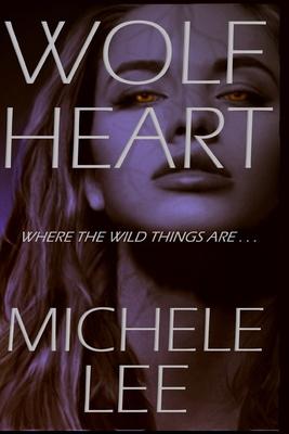 Wolf Heart by Michele Lee
