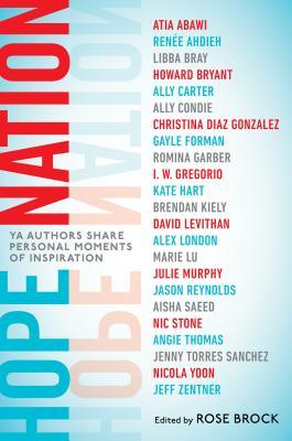 Hope Nation: YA Authors Share Personal Moments of Inspiration by Angie Thomas, Jason Reynolds