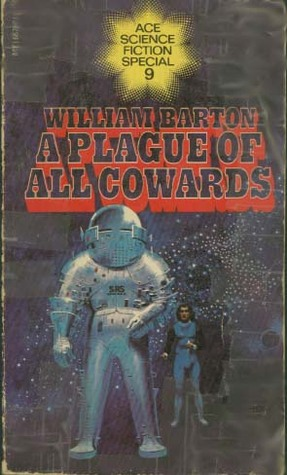 A Plague Of All Cowards by William Barton