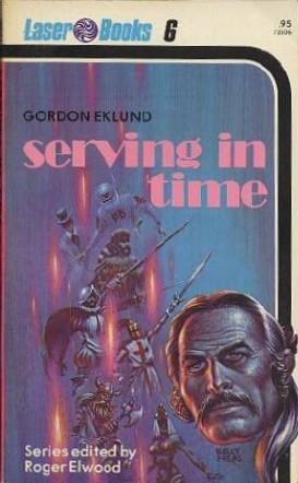 Serving in Time by Gordon Eklund