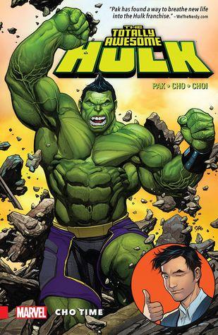 The Totally Awesome Hulk, Vol. 1: Cho Time by Greg Pak, Andrew Crossley, Cory Petit, Rachelle Rosenberg, Sonia Oback, Mike Choi, Frank Martin, Travis Lanham, Frank Cho, Takeshi Miyazawa