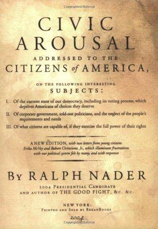 Civic Arousal by Ralph Nader