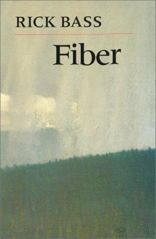 Fiber by Rick Bass, Elizabeth Hughes Bass