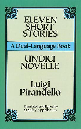 Eleven Short Stories: A Dual-Language Book by Stanley Appelbaum, Luigi Pirandello