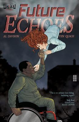 Future Echoes: The Complete Series by Yen Quach, Al Davidson
