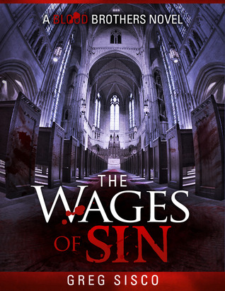 The Wages of Sin by Greg Sisco