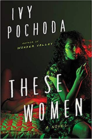 These Women by Ivy Pochoda