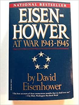 Eisenhower: At War 1943-1945 by David Eisenhower, Dwight D. Eisenhower