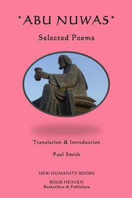 Abu Nuwas: Selected Poems by Abu Nuwas