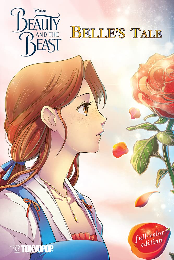 Disney Manga: Beauty and the Beast — Belle's Tale by Mallory Reaves, Gabriella Sinopoli Sinopoli, Studio Dice