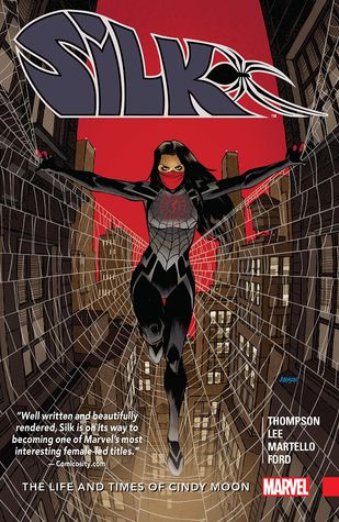 Silk, Volume 0: The Life and Times of Cindy Moon by Tana Ford, Annapaola Martello, Ian Herring, Robbie Thompson, Travis Lanham, Stacey Lee, Dave Johnson