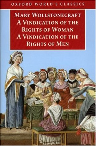 A Vindication of the Rights of Men & A Vindication of the Rights of Woman & An Historical and Moral View of the French Revolution by Janet Todd, Mary Wollstonecraft
