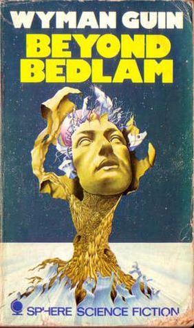 Beyond Bedlam by Wyman Guin