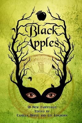 Black Apples: 18 new fairytales by Ephiny Gale, Molly Pinto Madigan
