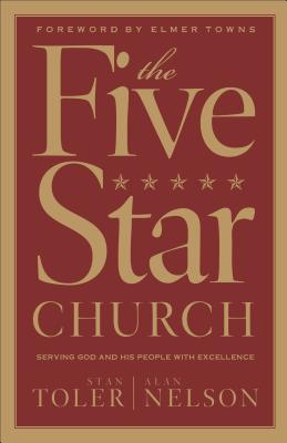 The Five Star Church by Alan Nelson, Stan Toler