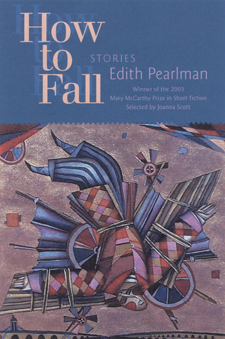 How to Fall: Stories by Edith Pearlman