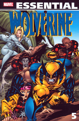Essential Wolverine, Vol. 5 by Adam Kubert, Aaron Loeb, Dan Slott, Leonardo Manco, Mark Buckingham, Larry Hama, Ramon Bernado, Duncan Rouleau, Val Semeiks, Chris Alexander, Scott Lobdell, Jeph Loeb, Joe Edkin, Joe Madureira, Joe Kelly, Ed McGuinness, Tommy Lee Edwards, Ralph Macchio, Luciano Lima