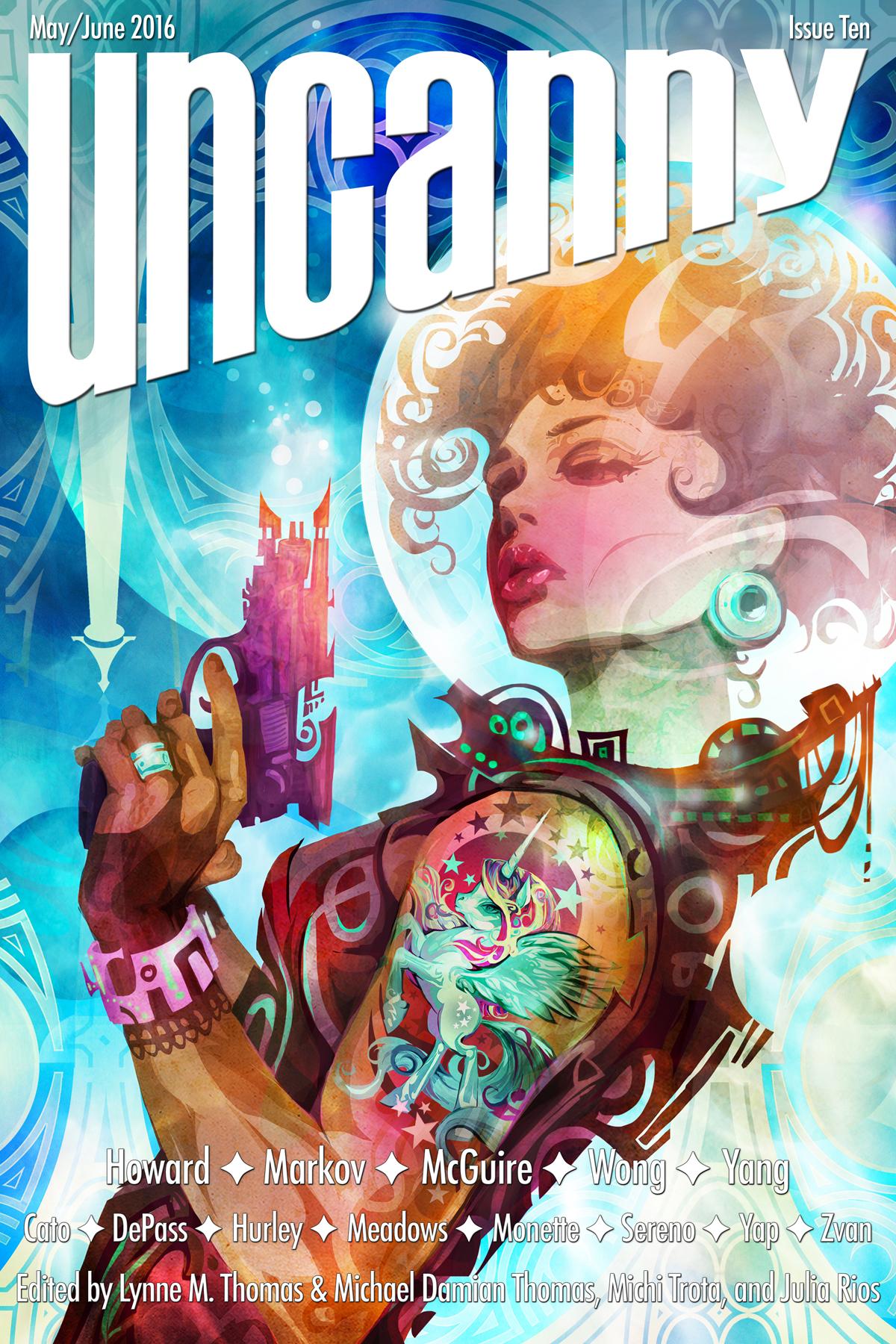 Uncanny Magazine Issue 10: May/June 2016 by Julia Rios, Michael Damian Thomas, Lynne M. Thomas, Michi Trota
