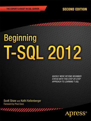 Beginning T-SQL 2012 by Kathi Kellenberger, Scott Shaw