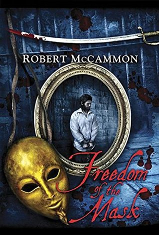 Freedom of the Mask by Robert R. McCammon