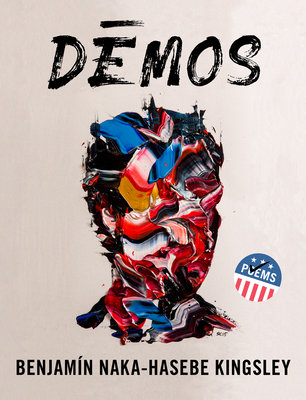 Dēmos: An American Multitude by Benjamín Naka-Hasebe Kingsley
